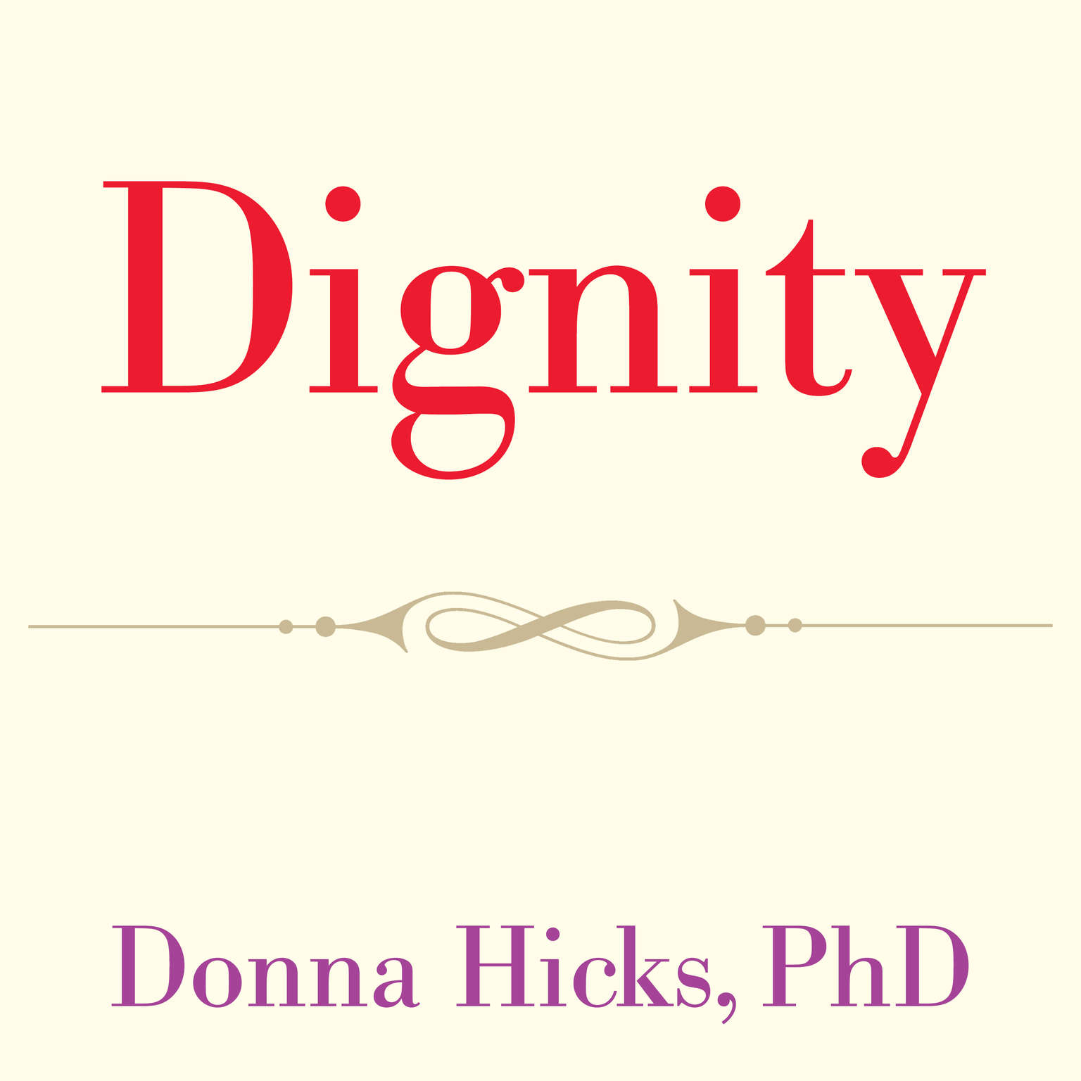 Dignity: Its Essential Role in Resolving Conflict Audiobook, by Donna Hicks