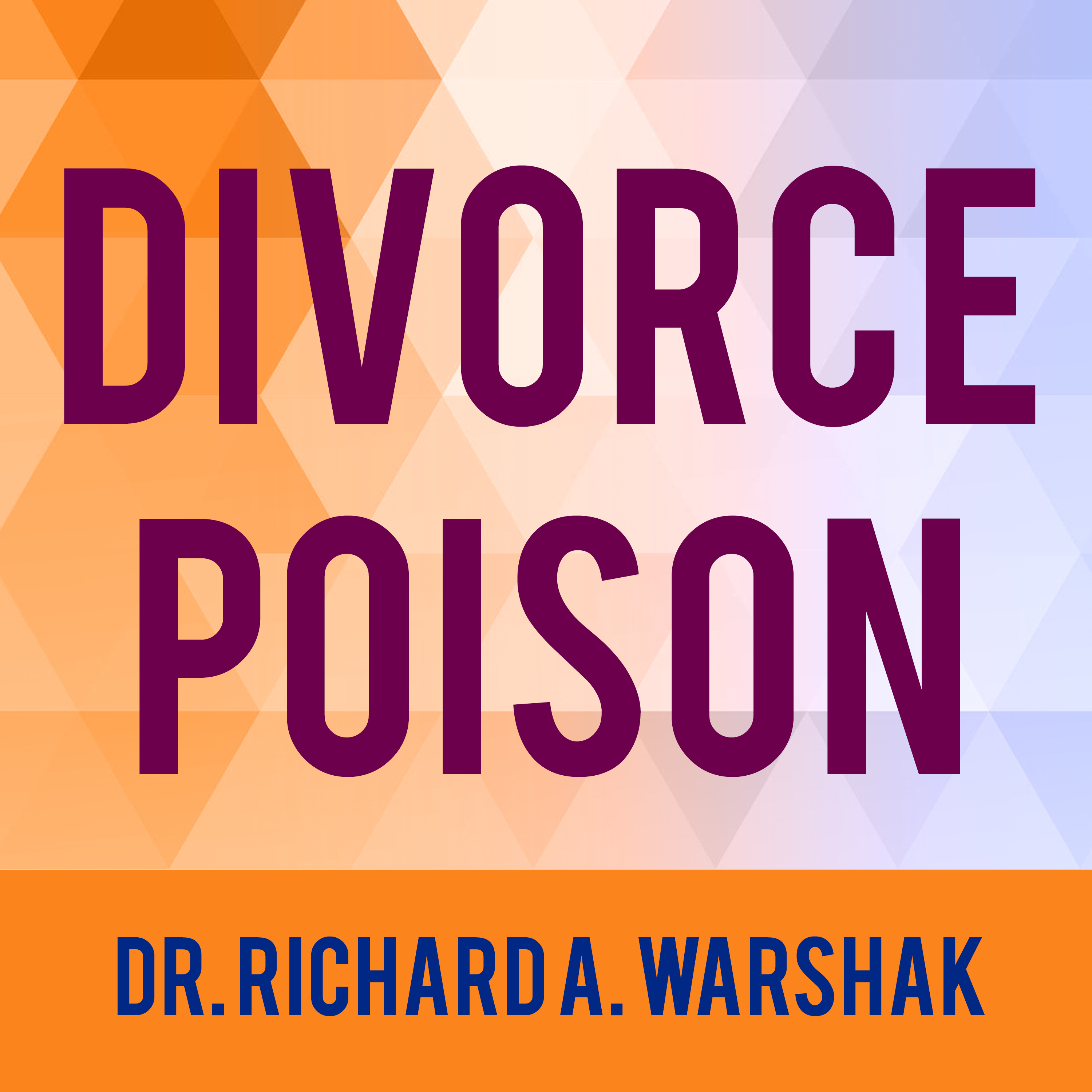Printable Divorce Poison: How to Protect Your Family from Bad-mouthing and Brainwashing Audiobook Cover Art