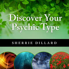 Discover Your Psychic Type: Developing and Using Your Natural Intuition Audiobook, by Sherrie Dillard