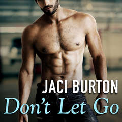 Dont Let Go Audiobook, by Jaci Burton