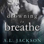 Drowning to Breathe Audiobook, by A . L. Jackson