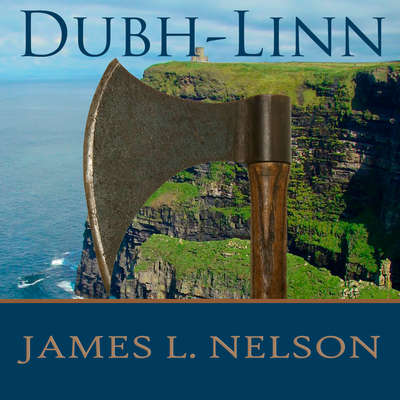 Dubh-Linn: A Novel of Viking Age Ireland Audiobook, by James L. Nelson