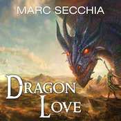 Dragonlove Audiobook, by Marc Secchia