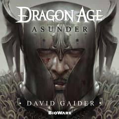 Dragon Age: Asunder Audiobook, by David Gaider