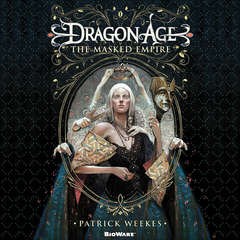Dragon Age: The Masked Empire Audiobook, by Patrick Weekes