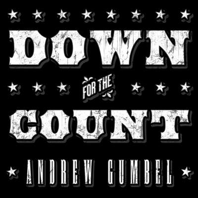Down for the Count: Dirty Elections and the Rotten History of Democracy in America Audiobook, by Andrew Gumbel