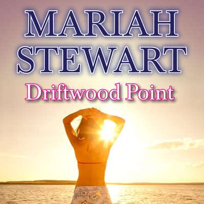 Driftwood Point Audiobook, by Mariah Stewart