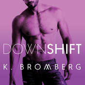 Down Shift Audiobook, by K. Bromberg