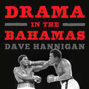 Drama in the Bahamas: Muhammad Alis Last Fight Audiobook, by Dave Hannigan
