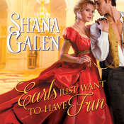Earls Just Want to Have Fun Audiobook, by Shana Galen
