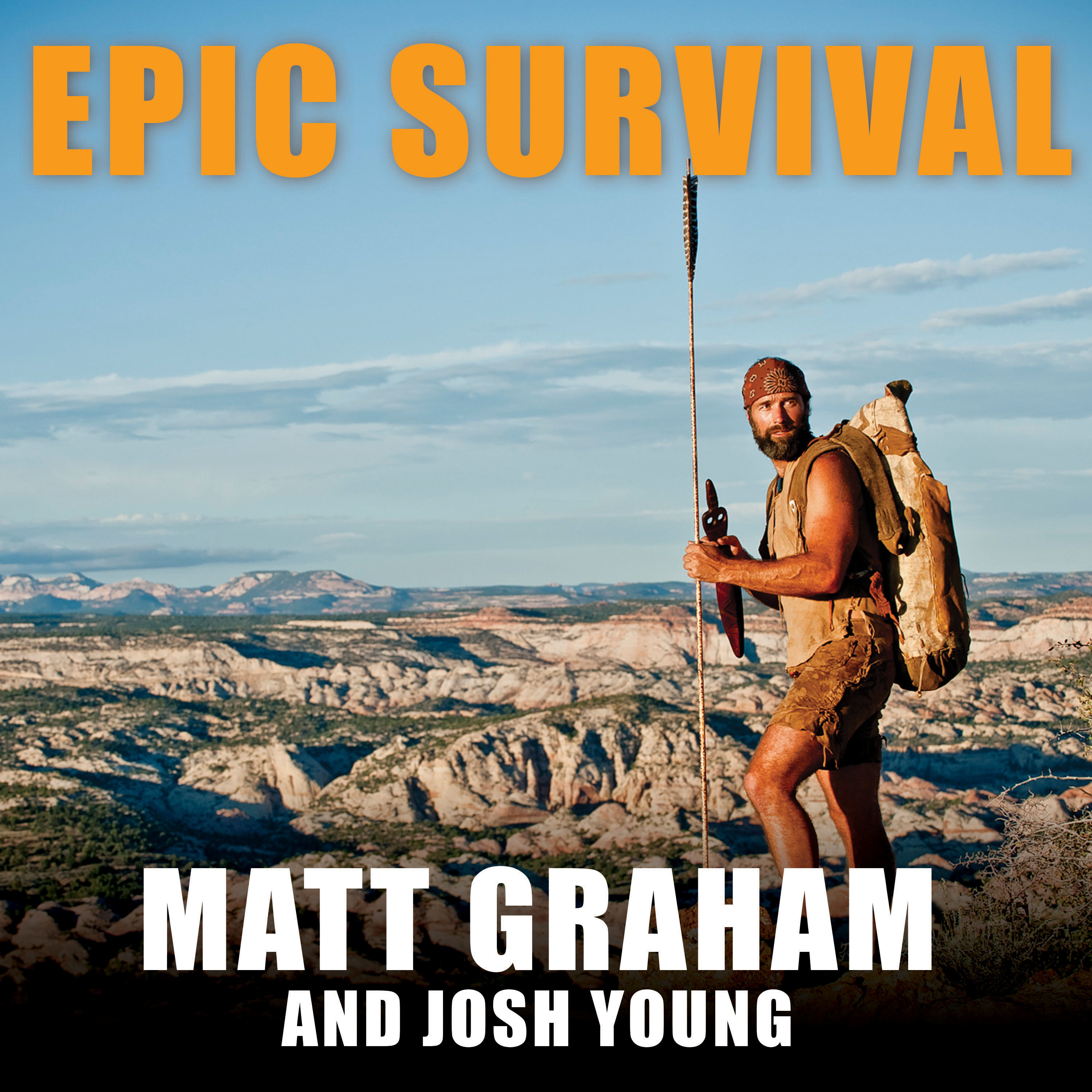 Printable Epic Survival: Extreme Adventure, Stone Age Wisdom, and Lessons in Living from a Modern Hunter-gatherer Audiobook Cover Art