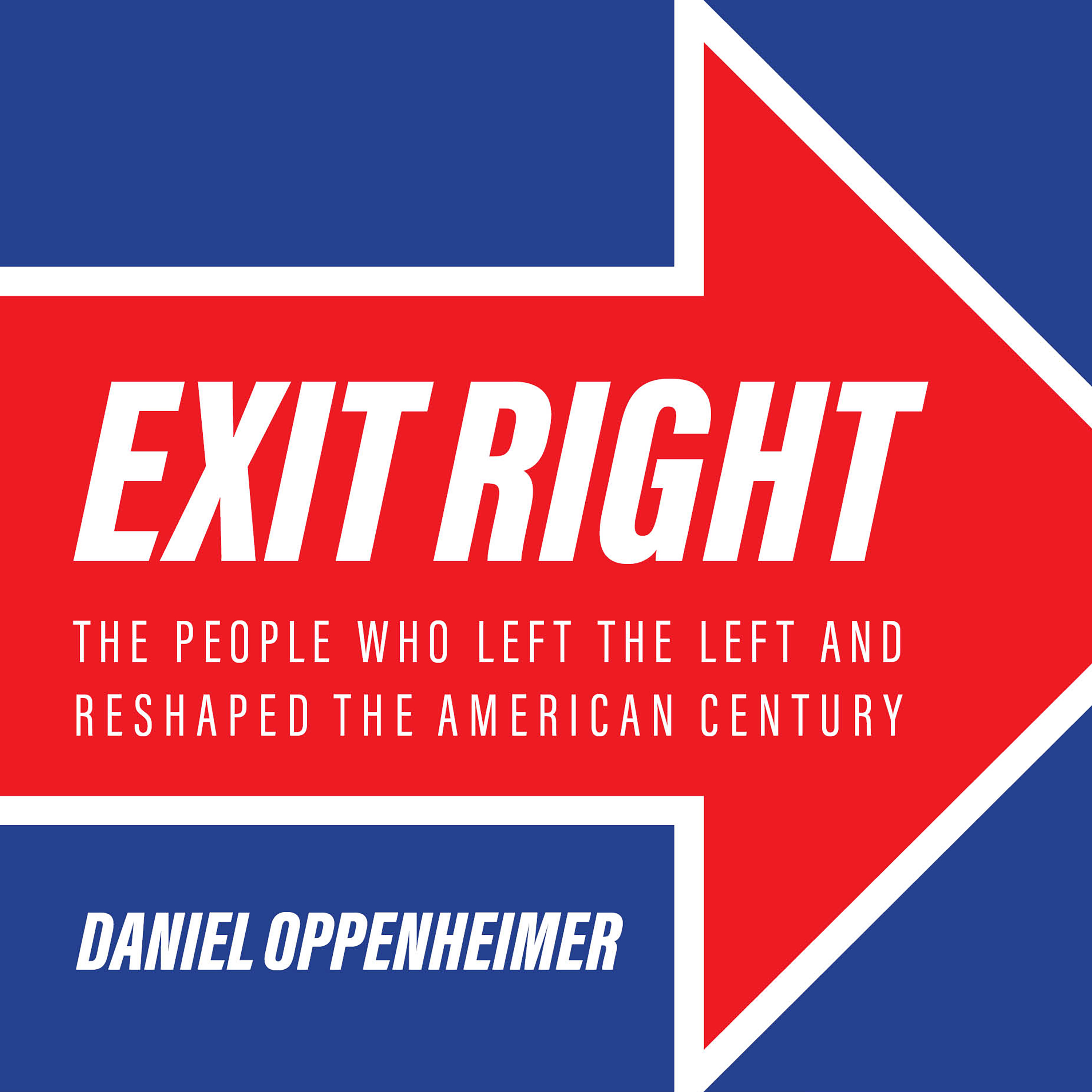 Printable Exit Right: The People Who Left the Left and Reshaped the American Century Audiobook Cover Art
