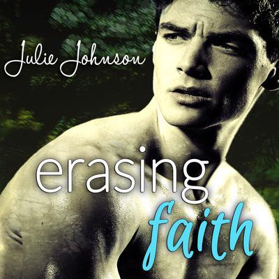 Erasing Faith Audiobook, by Julie Johnson