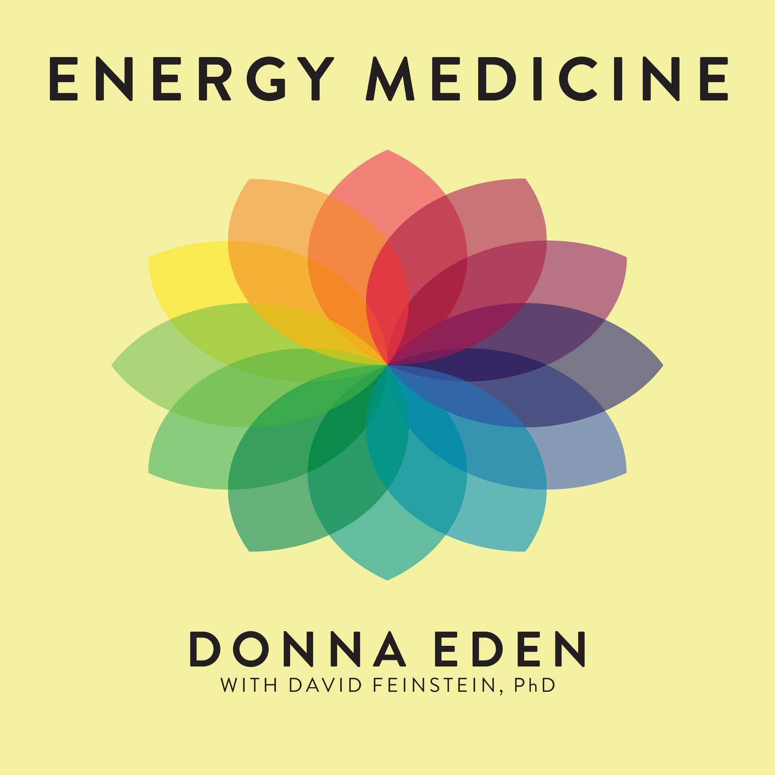 Energy Medicine: Balancing Your Bodys Energies for Optimal Health, Joy, and Vitality Audiobook, by David Feinstein