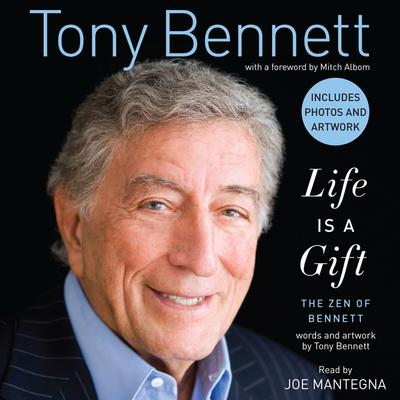 Life is a Gift: The Zen of Bennett Audiobook, by Tony Bennett