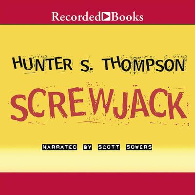 Screwjack Audiobook, by Hunter S. Thompson