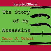 The Story of My Assassins, by Tarun J. Tejpal
