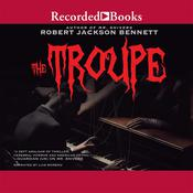 The Troupe Audiobook, by Robert Jackson Bennett