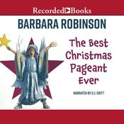 The Best Christmas Pageant Ever Audiobook, by Barbara Robinson