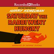 Saturday the Rabbi Went Hungry, by Harry Kemelman