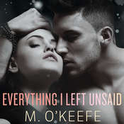 Everything I Left Unsaid Audiobook, by M. O'Keefe