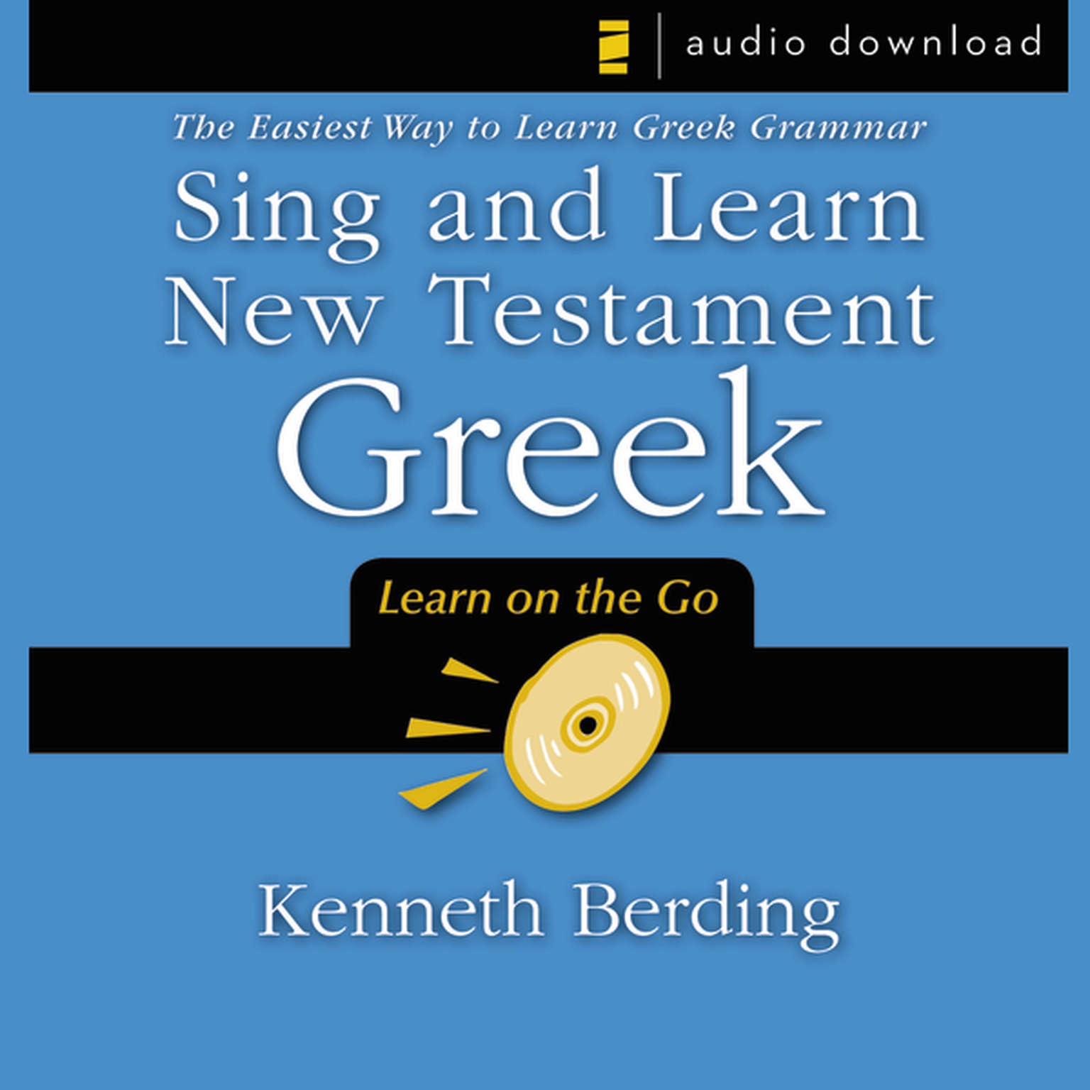 Printable Sing and Learn New Testament Greek: The Easiest Way to Learn Greek Grammar Audiobook Cover Art