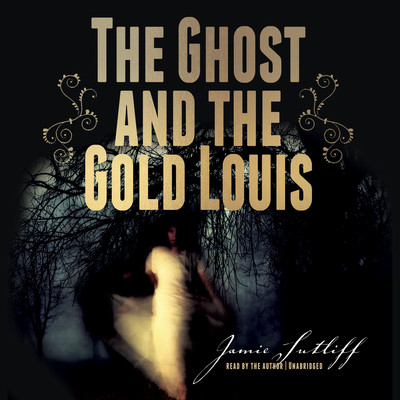 The Ghost and the Gold Louis Audiobook, by Jamie Sutliff