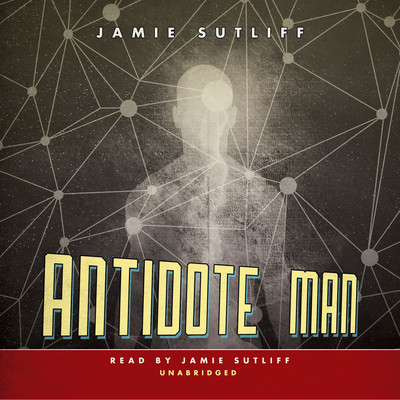 Antidote Man Audiobook, by Jamie Sutliff