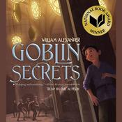 Goblin Secrets, by William Alexander
