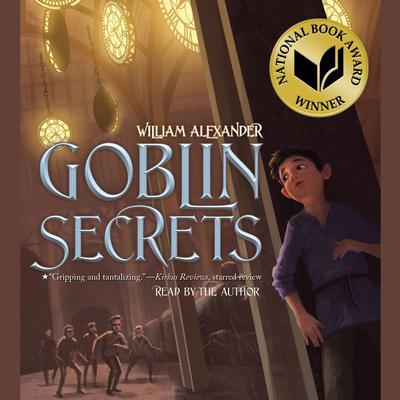Goblin Secrets Audiobook, by William Alexander