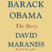 Barack Obama: The Story Audiobook, by David Maraniss