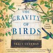The Gravity of Birds: A Novel, by Tracy Guzeman