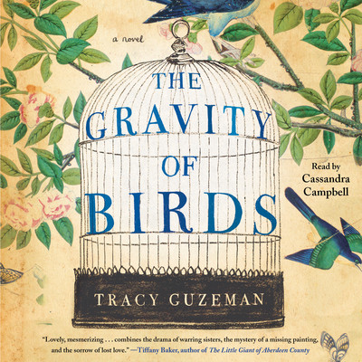 The Gravity of Birds: A Novel Audiobook, by Tracy Guzeman