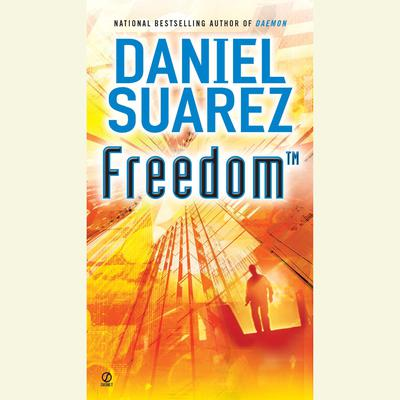 Freedom (TM) Audiobook, by Daniel Suarez