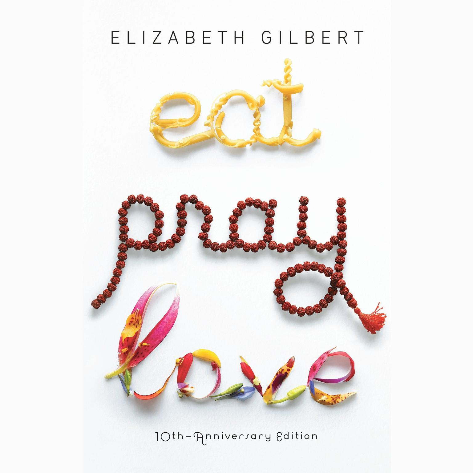Printable Eat Pray Love: One Woman's Search for Everything Across Italy, India and Indonesia Audiobook Cover Art