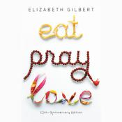 Eat, Pray, Love Audiobook, by Elizabeth Gilbert