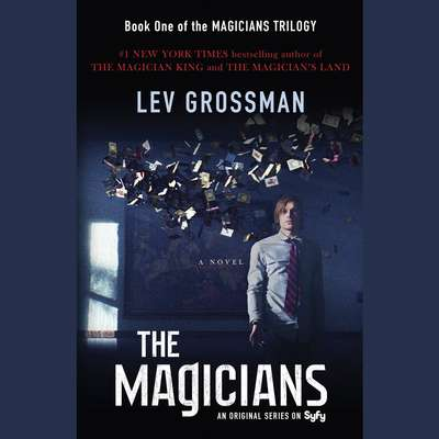 The Magicians: A Novel Audiobook, by Lev Grossman