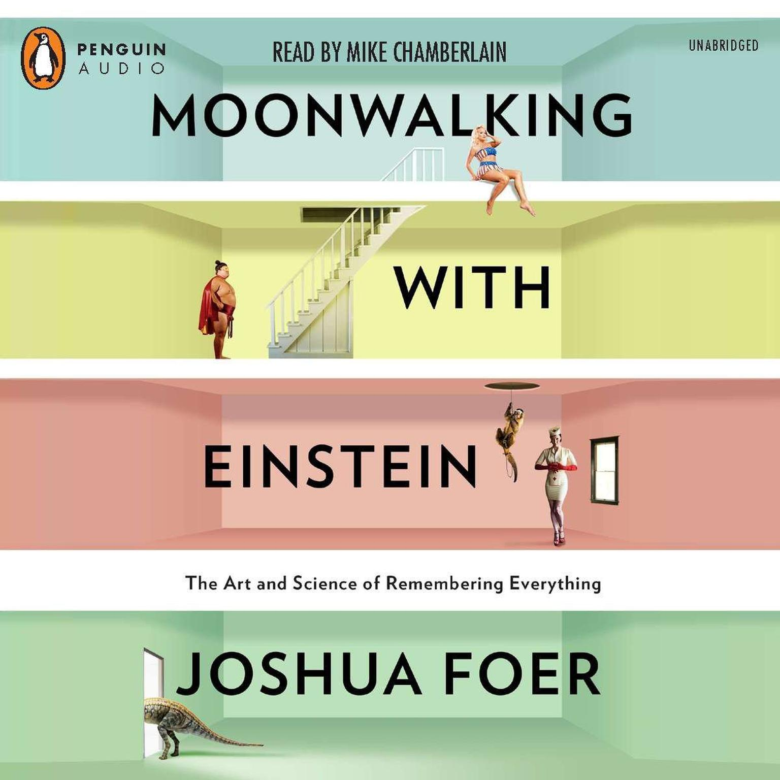 Printable Moonwalking with Einstein: The Art and Science of Remembering Everything Audiobook Cover Art