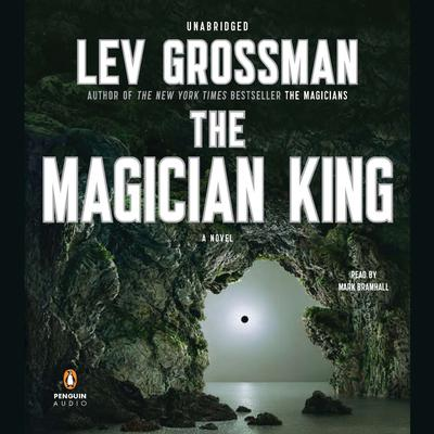The Magician King: A Novel Audiobook, by