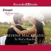 To Wed a Rancher Audiobook, by Myrna Mackenzie