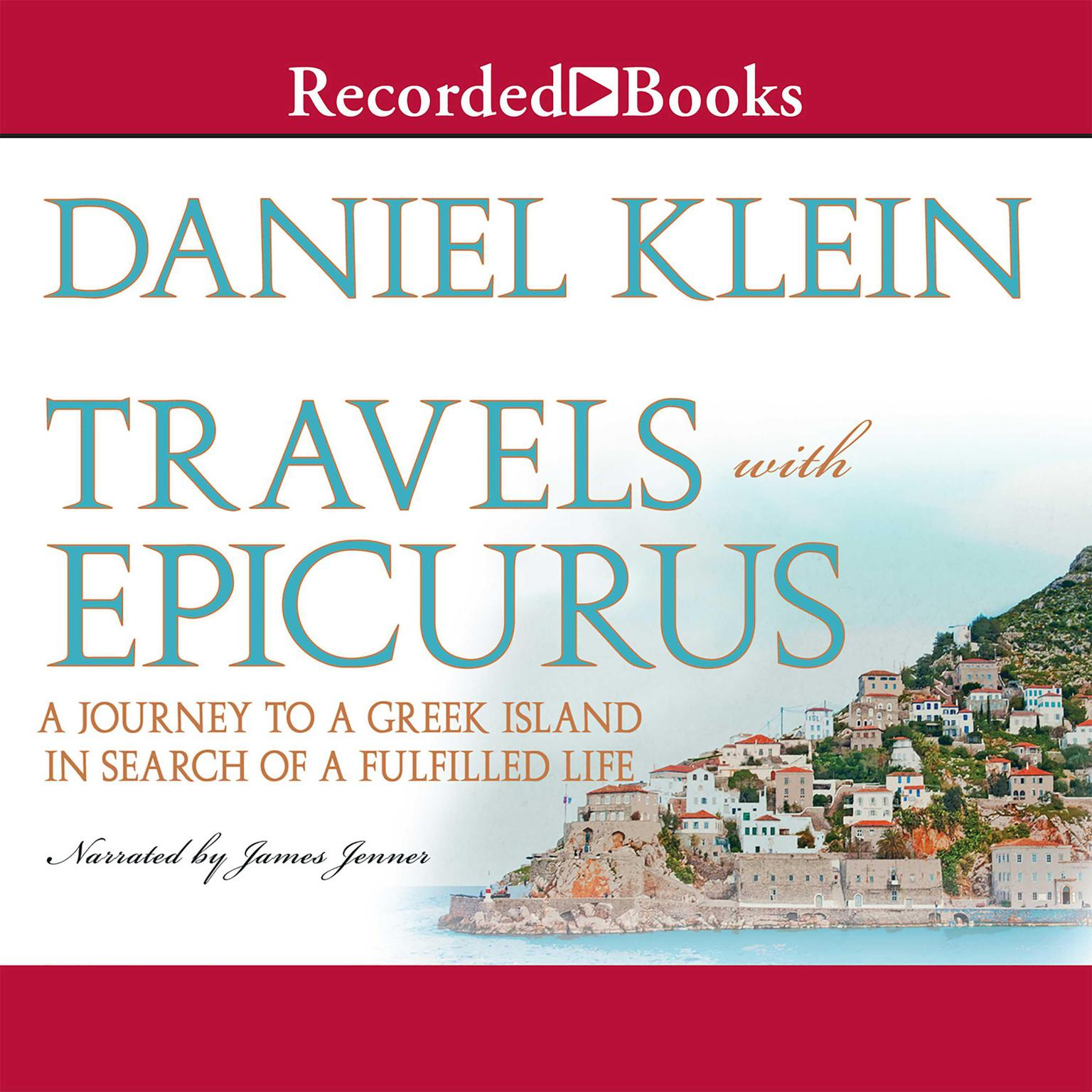 Printable Travels With Epicurus: A Journey to a Greek Island in Search of a Fulfilled Life Audiobook Cover Art