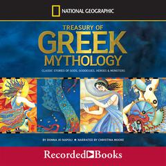 Treasury of Greek Mythology: Classic Stories of God, Goddesses, Heroes & Monsters Audiobook, by Donna Jo Napoli