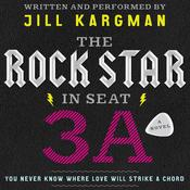The Rock Star in Seat 3A: A Novel, by Jill Kargman