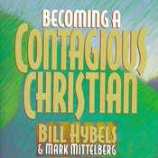 Becoming a Contagious Christian, by Bill Hybels, Mark Mittelberg