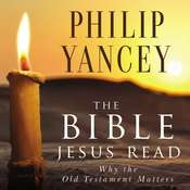 The Bible Jesus Read Audiobook, by Philip Yancey