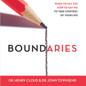 Boundaries: When To Say Yes, How to Say No, by Henry Cloud