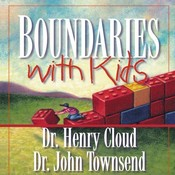 Boundaries with Kids: How Healthy Choices Grow Healthy Children, by Henry Cloud, John Townsend