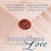 Boundless Love: Devotions to Celebrate Gods Love for You, by various authors, Patsy Clairmont, Barbara Johnson, Sheila Walsh, Marilyn Meberg, Luci Swindoll, Thelma Wells