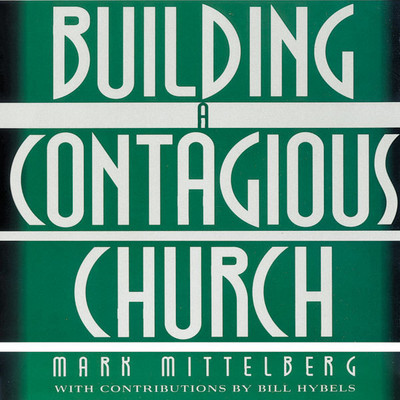 Building a Contagious Church: Revolutionizing the Way We View and Do Evangelism Audiobook, by Mark Mittelberg