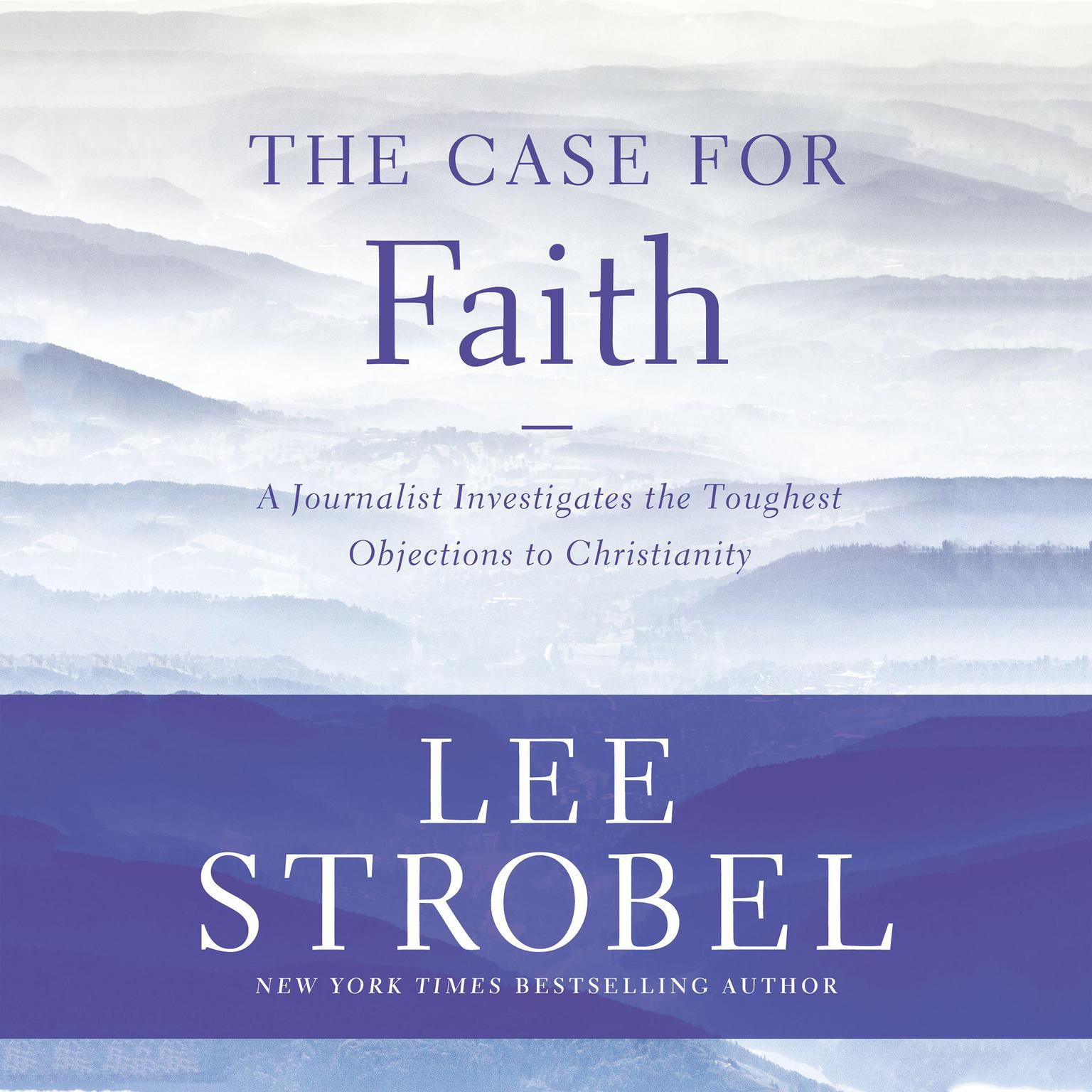 Printable The Case for Faith: A Journalist Investigates the Toughest Objections to Christianity Audiobook Cover Art